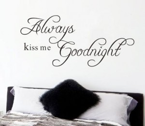 Always kiss me goodnight muursticker